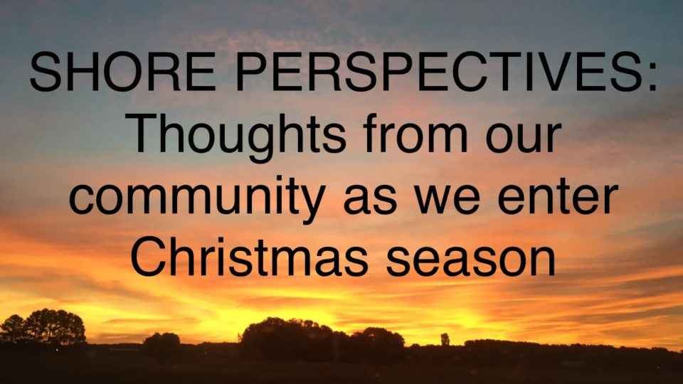 Shore Perspectives: Thoughts for the holiday season
